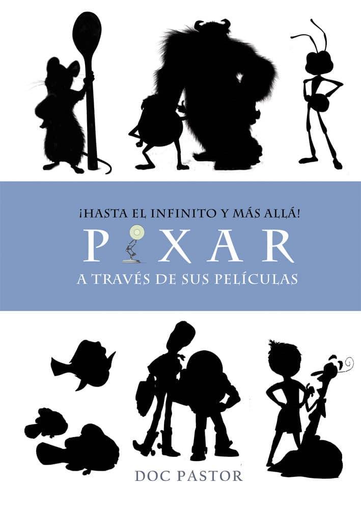 Hasta el infinito y más allá Pixar a través de sus películas