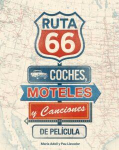 Ruta 66. Coches, moteles y canciones de película.