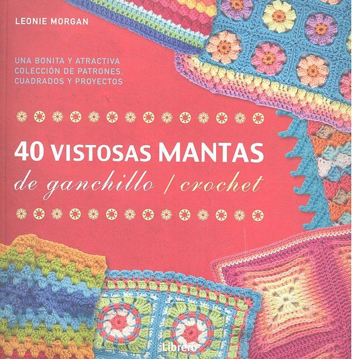 Comprar: 40 VISTOSAS MANTAS PARA GANCHILLO / CROCHET 9789089988836 ...