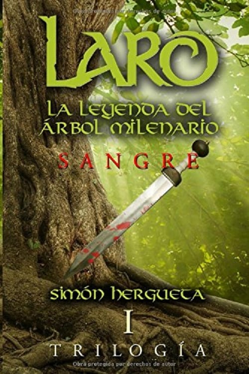 Laro, la leyenda del árbol milenario: Sangre