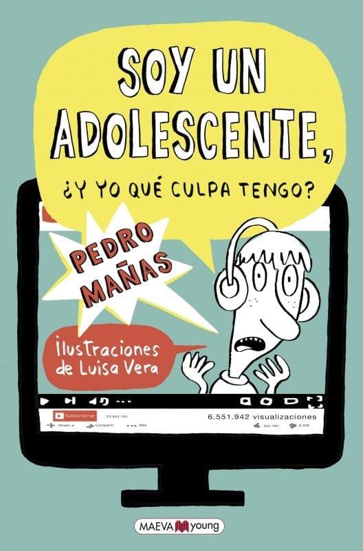 Soy un adolescente, ¿Y yo qué culpa tengo?, de Pedro Mañas