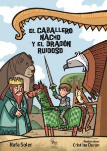 El caballero Nacho y el dragón ruidoso